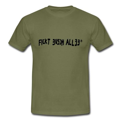 Fickt Eusch Allee (schwarz) - Männer T-Shirt