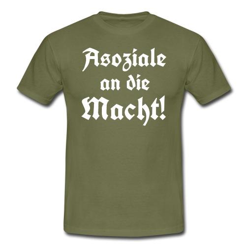 Asoziale an die Macht 3 - Männer T-Shirt