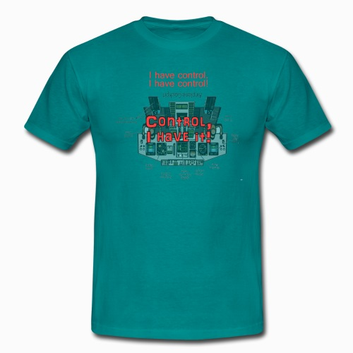 I have control - Männer T-Shirt