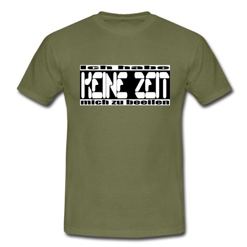 keine zeit - Männer T-Shirt