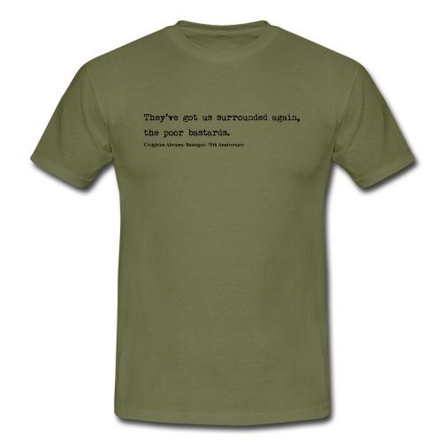 Ils nous ont à nouveau encerclés, ces pauvres bâtards - T-shirt Homme