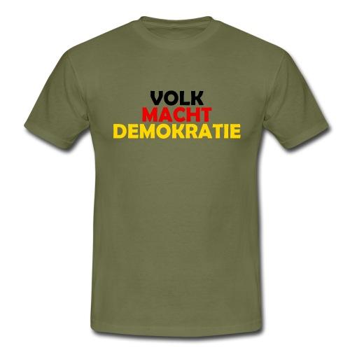 VOLK MACHT DEMOKRATIE - Männer T-Shirt