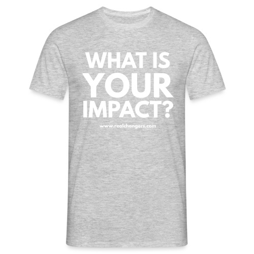 whatisyourimpact - Men's T-Shirt