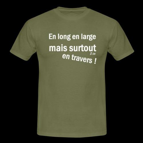 en long en large mais surtout en travers ! - T-shirt Homme