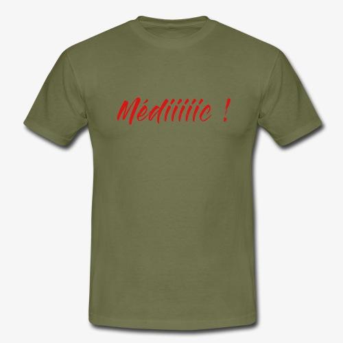 Médiiiiic ! - T-shirt Homme