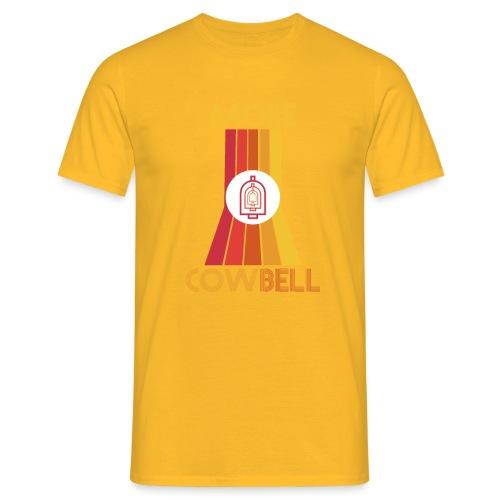 more cowbell - Men's T-Shirt