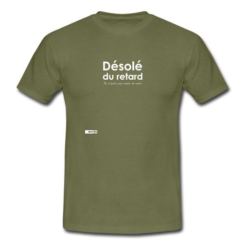 Désolé du retard, je n'avais pas (homme) - T-shirt Homme