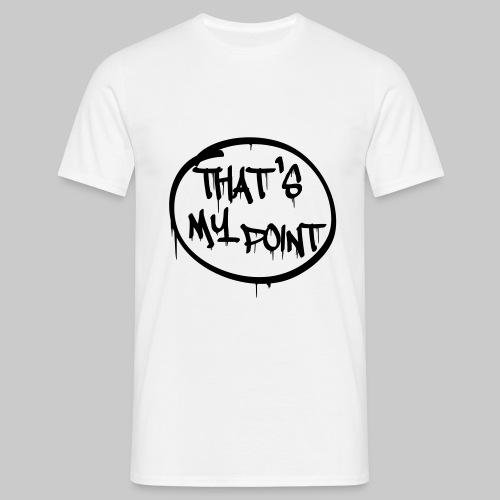 That's my point - Männer T-Shirt