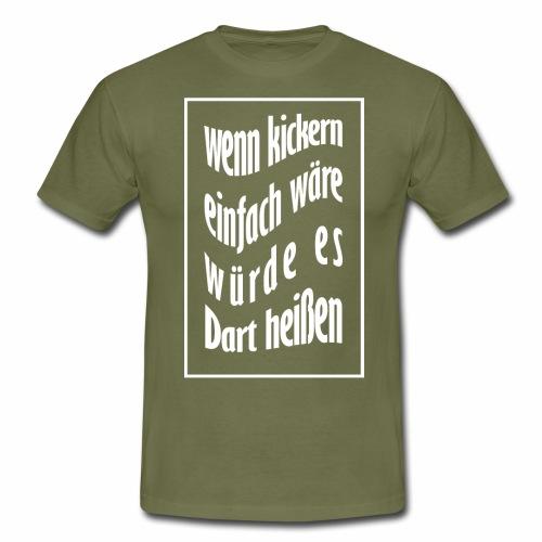 wenn kickern einfach waere weiss - Männer T-Shirt