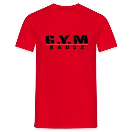 G.Y.M Bandz - Men's T-Shirt