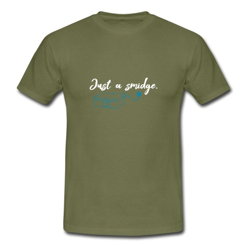 Just A Smidge - White1 - Men's T-Shirt