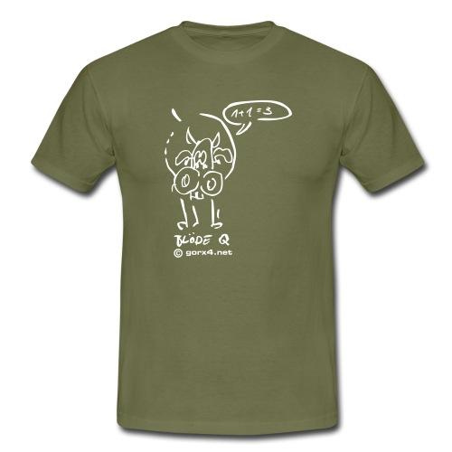 blöde Q [ Kuh ] - Männer T-Shirt