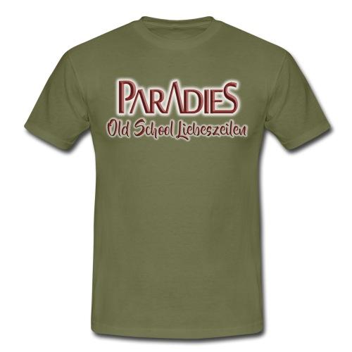 PARADIES Old School Liebeszeilen - Männer T-Shirt