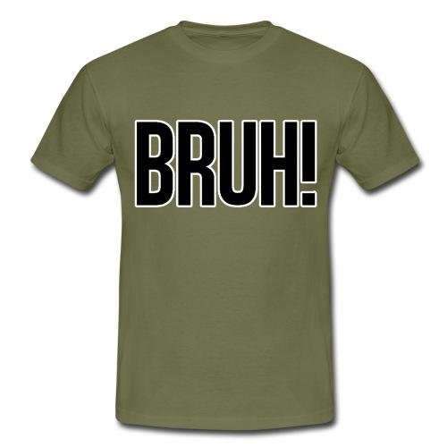 bruh - T-shirt Homme