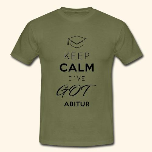 Keep Calm I´ve Got Abitur - Männer T-Shirt