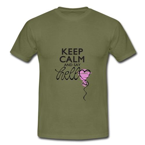 Keep calm and say hello - Männer T-Shirt