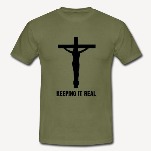 KEEPING IT REAL - Men's T-Shirt
