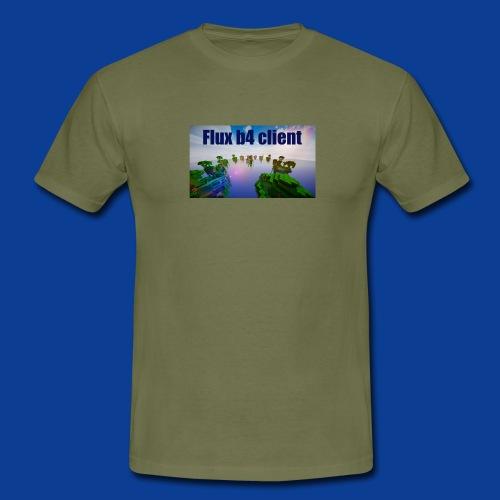 Flux b4 client Shirt - Men's T-Shirt