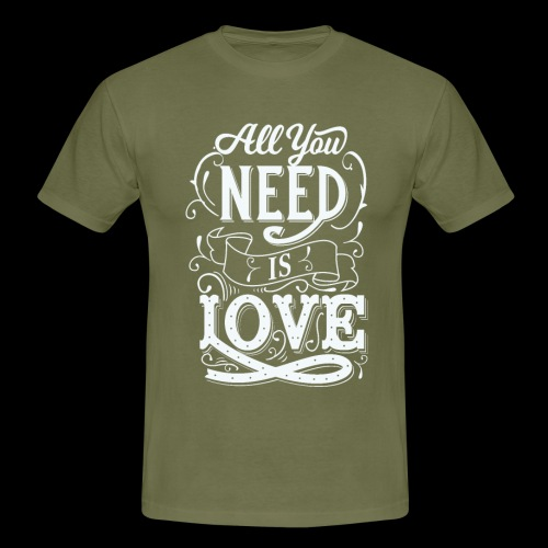 All You Need Is Love - Männer T-Shirt