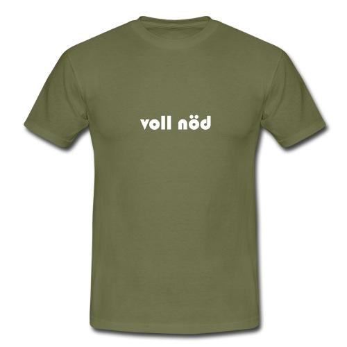 voll noed weiss - Männer T-Shirt