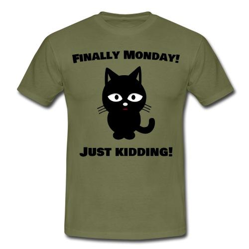 Finally Monday - Männer T-Shirt