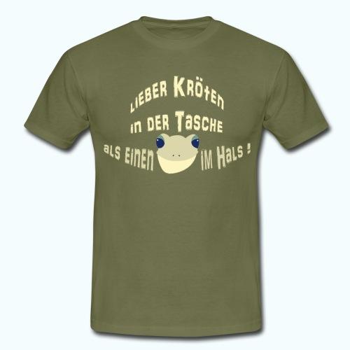 Lieber Kröten in der Tasche - Men's T-Shirt
