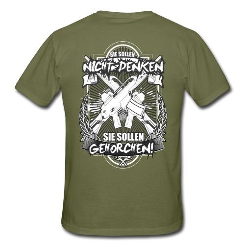 Sie Sollen Nicht Denken - Sie Sollen Gehorchen! - Männer T-Shirt