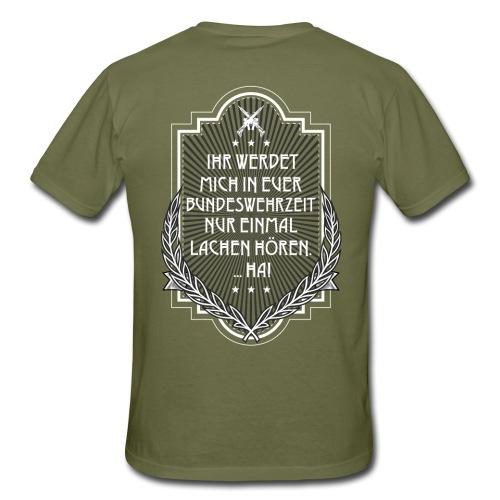 Ihr Werdet mich Nur Einmal Lachen Hören - Männer T-Shirt