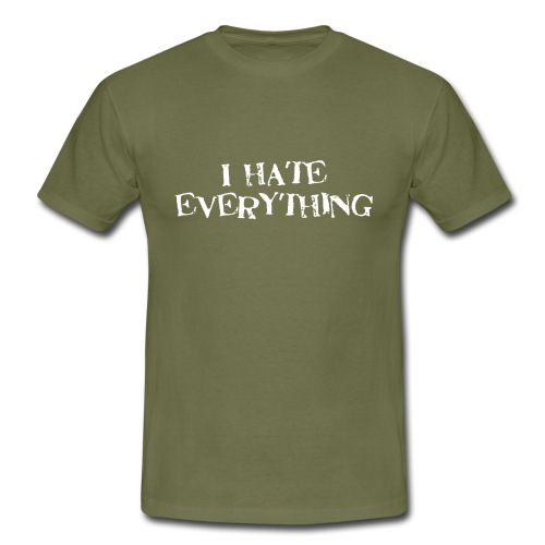 I Hate Everything T-shirt - Maglietta da uomo