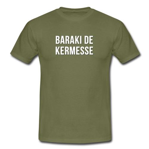 Baraki de kermesse - T-shirt Homme