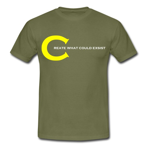 create whAT could exsist - Männer T-Shirt
