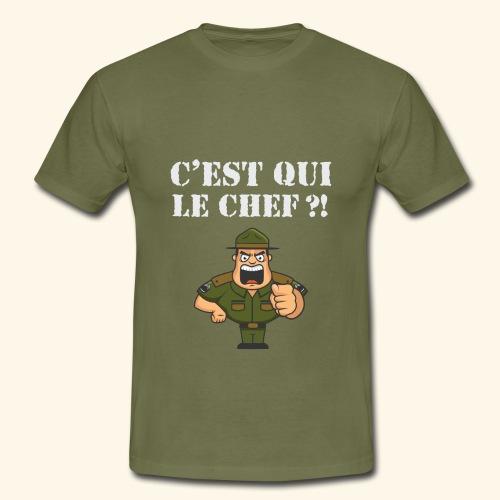 C'est qui le chef ?! - T-shirt Homme
