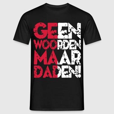 Geen Woorden - Mannen T-shirt