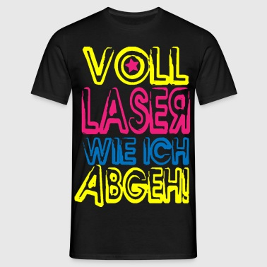 voll Laser! - Männer T-Shirt