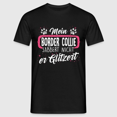 BORDER-COLLIE - sabber  - Männer T-Shirt