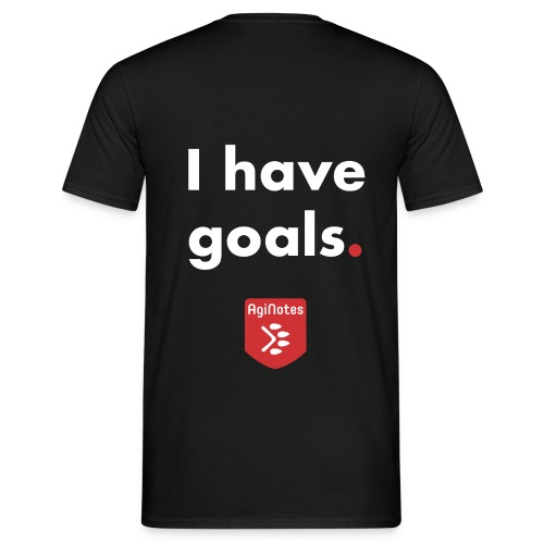 I have goals - AgiNotes - Men's T-Shirt