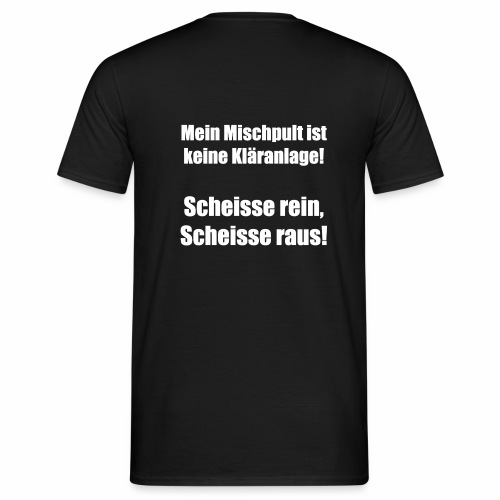 Shit in - Shit out! - Männer T-Shirt
