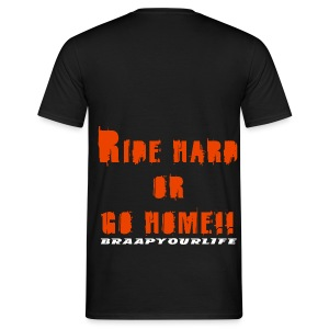 Braapyourlife Ride Hard - Männer T-Shirt