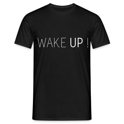 Wake Up - Männer T-Shirt