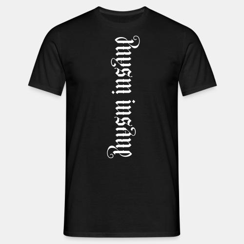Pure Insane - Männer T-Shirt