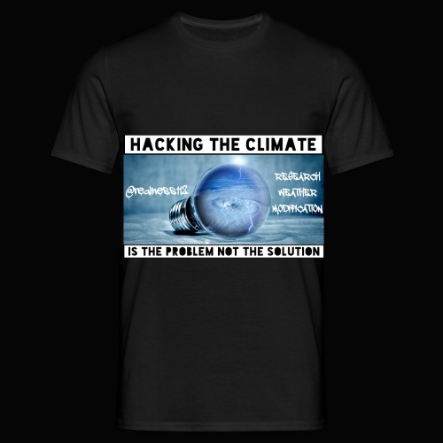 Hacking The Climate! Truth T-Shirts! #Climate #SRM - Men's T-Shirt