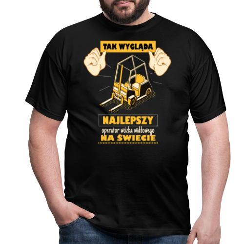 Tak wygląda najlepszy operator wózka - Koszulka męska