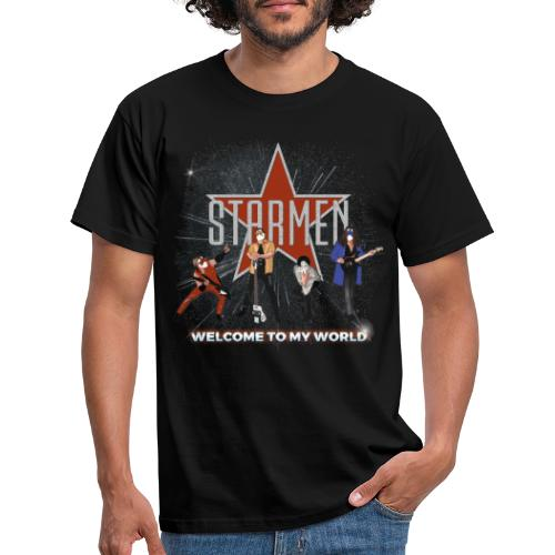 Starmen - Welcome To My World - Men's T-Shirt