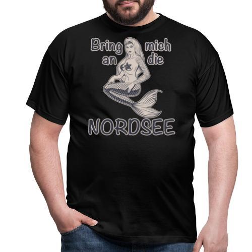 Meerjungfrau Bring mich an die Nordsee - Männer T-Shirt