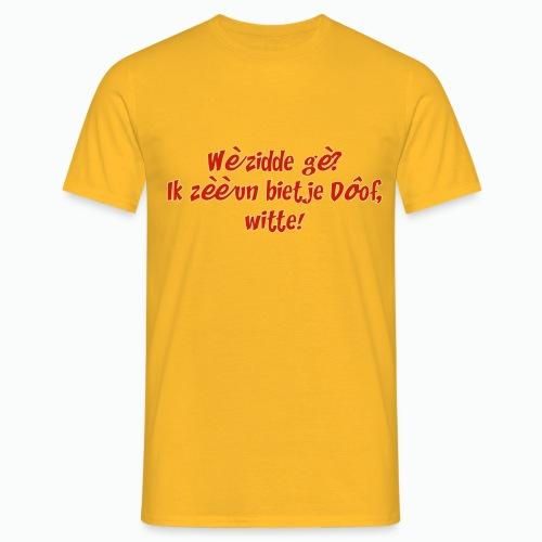 Hearing awareness op zn tilburgs !! - Mannen T-shirt