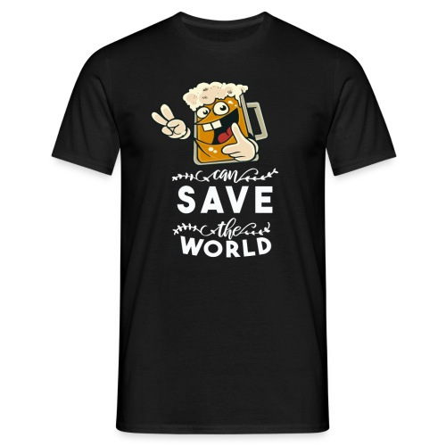 Beer can save the world Bier can save the world - Männer T-Shirt