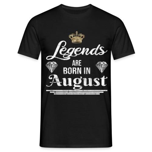 Legends are born in August Geburtstag im August - Männer T-Shirt