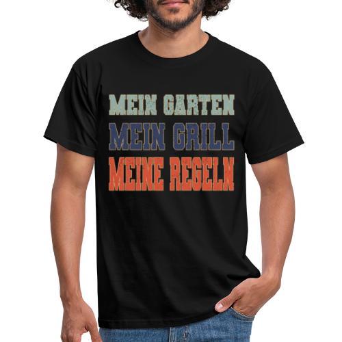 Mein Garten Mein Grill Meine Regeln Garten und BBQ - Männer T-Shirt