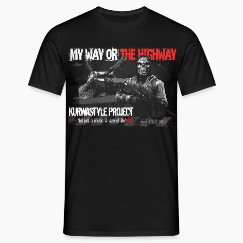 Kurwastyle Project - My Way Or The Highway - Men's T-Shirt
