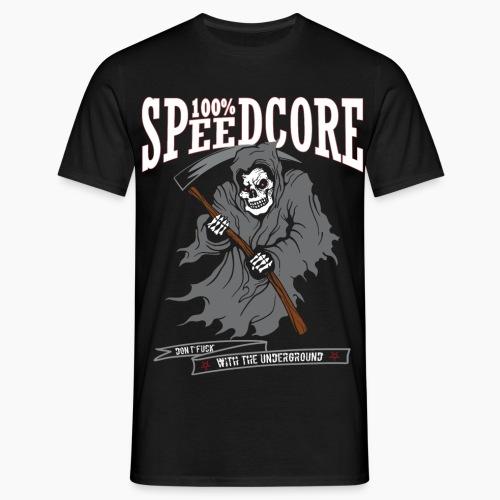 100% Speedcore - Don't F*ck With The Underground - Men's T-Shirt